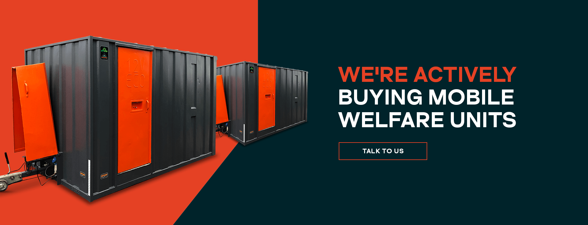 We're actively buying mobile welfare units